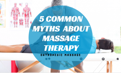 Chiropractors & Massage Therapy - 5 Common Myths That People Believe