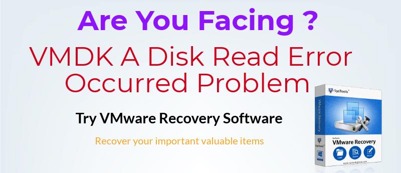 vmdk a disk read error occurred